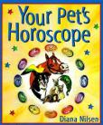 Your Pet's Horoscope by Diana Nilsen