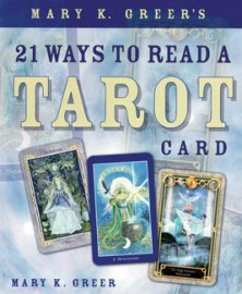 21 Ways to Read a Tarot Card by Mary Greer
