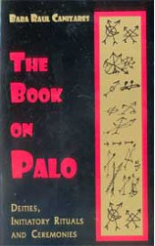 Book of Palo, Deities, Rituals  by Baba Raul Canizares