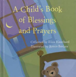 Child`s Book of Blessings & Prayers Blanchard/ Baviera