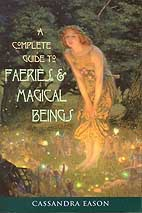 Complete guide to FaeriesMagical Beings by Cassandra Eason