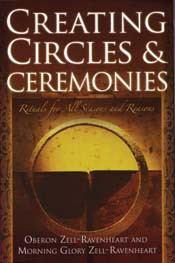 Creating Circles & Ceremonies by Zell- Ravenheart