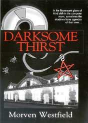 Darksome Thirst by Morven Westfield