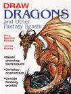Draw Dragons and Other Fantasy Beasts by Gary Spencer Millid
