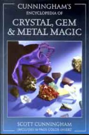 Ency. of Crystal, Gem & Metal Magic  by Scott Cunningham
