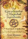 Ency. of Magickal Ingredients by Lexa Rosean