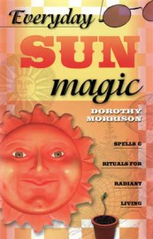 Everyday Sun Magic by Dorothy Morrison