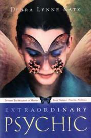 Extraordinary Psychic by Debra Lynne Katz