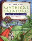 Hector & the Mythical Creatures by Judith Rossell