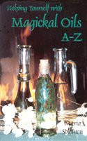 Helping Yourself with Magical Oils A-Z  by Maria Soloman