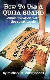 How to Use Ouija Board, Spirit  by Michael St. Christopher