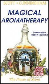 Magical Aromatherapy   by Scott Cunningham