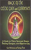 Magic of the Celtic Gods and Goddesses by McColman/ Hinds