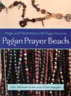 Pagan Prayer Beads by John Michael Greer & Claire Vaughn