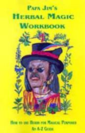 Papa Jim`s Herbal Workbook  by Papa Jim