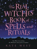 Real Witches` Book of Spells and Rituals by Kate West
