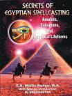 Secrets of Egyptian Spellcasting by E A Budge