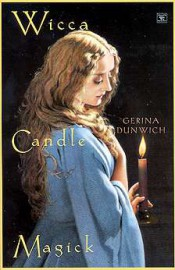 Wicca Candle Magick  by Gerina Dunwich